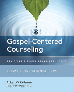 Gospel-Centered Counseling--How Christ Changes Lives